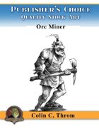 Publisher's Choice - Old School Fantasy! (Orc Miner)