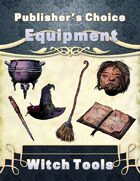Publisher's Choice -Equipment: Witch Tools