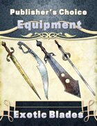 Publisher's Choice -Equipment: Exotic Blades