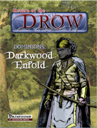 Return of the Drow: Dominions - Darkwood Enfold