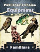 Publisher's Choice -Equipment: Familiars