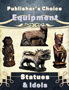 Publisher's Choice -Equipment: Statues & Idols