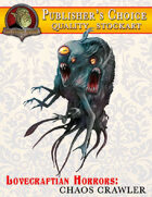 Publisher's Choice -Lovecraftian Horrors: Chaos Crawler
