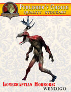 Publisher's Choice -Lovecraftian Horrors: Wendigo
