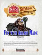 Sidebar #36 - Fun with Arcane Mark!