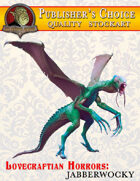 Publisher's Choice -Lovecraftian Horrors: Jabberwocky