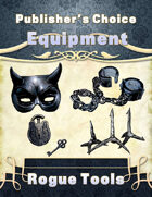 Publisher's Choice -Equipment: Rogue Tools
