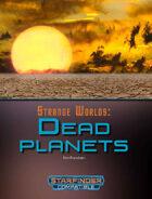 Strange Worlds: Dead Planets