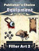 Publisher's Choice -Equipment: Filler Art 2