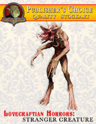 Publisher's Choice -Lovecraftian Horrors: Stranger Creature