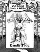 Publisher's Choice - Old School Black & White: Bandit Thug