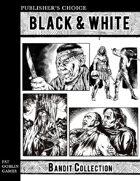 Publisher's Choice - Black & White: Bandit Collection