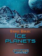Strange Worlds: Ice Planets