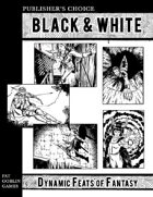 Publisher's Choice - Black & White: Dynamic Feats of Fantasy
