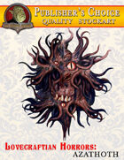 Publisher's Choice -Lovecraftian Horrors: Azathoth