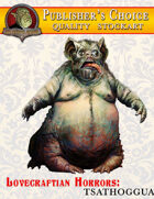 Publisher's Choice -Lovecraftian Horrors: Tsathoggua