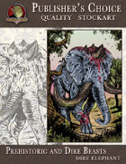 Publisher's Choice -Prehistoric and Dire Beasts (Dire Elephant)