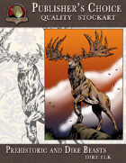 Publisher's Choice -Prehistoric and Dire Beasts (Dire Elk)