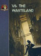 vs. the Wasteland