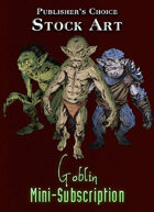 Publisher's Choice: Goblin Mini-Subscription