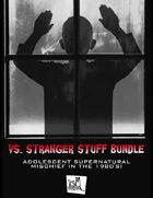 vs. Stranger Stuff Bundle [BUNDLE]