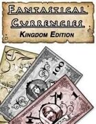 Fantastical Currencies: Kingdom Edition
