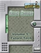 Quick Covers- Vol.5: Future Tech
