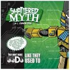 Shattered Myth: They don't make Gods like they used to.