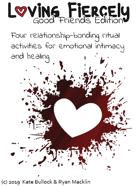 Loving Fiercely: Good Friends Edition