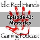 Episode 43: Mysteries