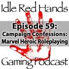 Episode 59: Campaign Confessions: Marvel Heroic Roleplaying