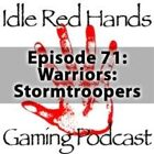 Episode 71: Warriors: Stormtroopers