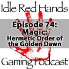 Episode 74: Magic: Hermetic Order of the Golden Dawn