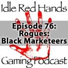 Episode 76: Rogues: Black Marketeers