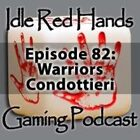 Episode 82: Warriors: Condottieri