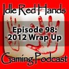 Episode 98: 2012 Wrap Up
