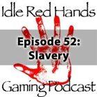 Episode 52: Slavery