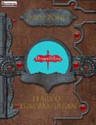 Drop Zones: Tears of Tum-Bak-Taran