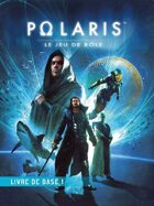 POLARIS RPG - Livre de Base : 1 - FRANCAIS