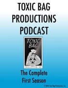 Toxic Bag Podcast Season One [BUNDLE]