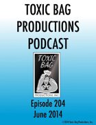 Toxic Bag Podcast Episode 204