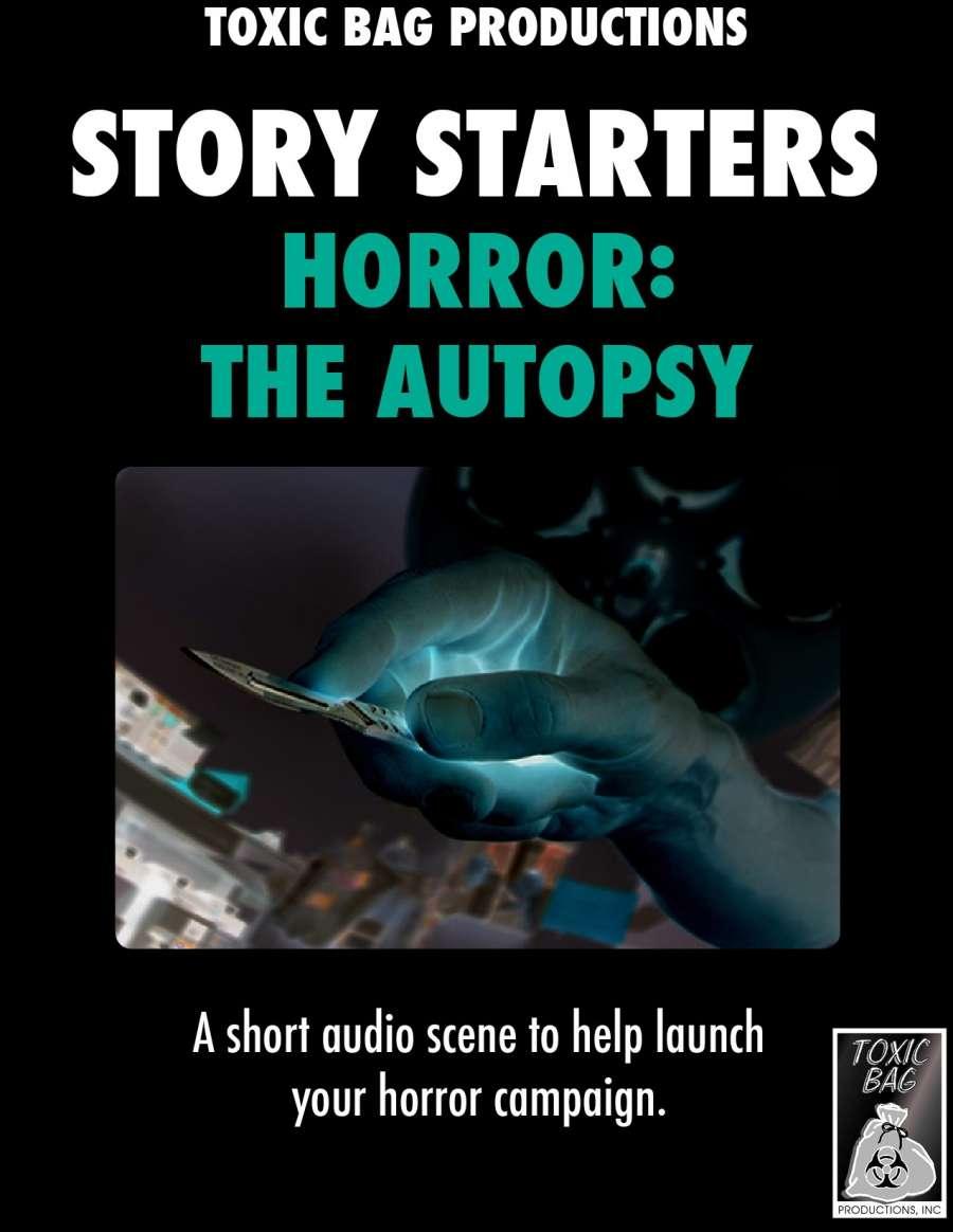 Story Starters Horror: The Autopsy - Toxic Bag Productions, Inc     DriveThruRPG com