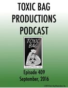 Toxic Bag Podcast Episode 409