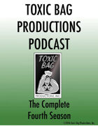 Toxic Bag Podcast Season Four [BUNDLE]