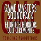 Game Masters Soundpack: Eldritch Horror: Cult Ceremonies