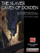 The Slaver Caves of Dorden