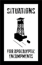 Situations For Apocalyptic Encampments