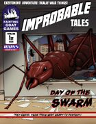Improbable Tales: Day of the Swarm