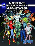 [SUPERS!] Miscreants, Malefactors and Megalomaniacs
