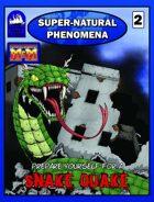 Super-Natural Phenomena 2: Snake Quake!